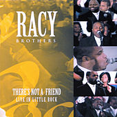 There's Not a Friend: Live in Little Rock by The Racy Brothers