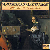 Harpsichord Masterpieces by Robert Aldwinckle