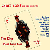The King Plays Some Aces by Xavier Cugat