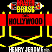 Brazen Brass Goes Hollywood by Henry Jerome