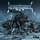 The Dream Calls for Blood (Bonus Version) by Death Angel