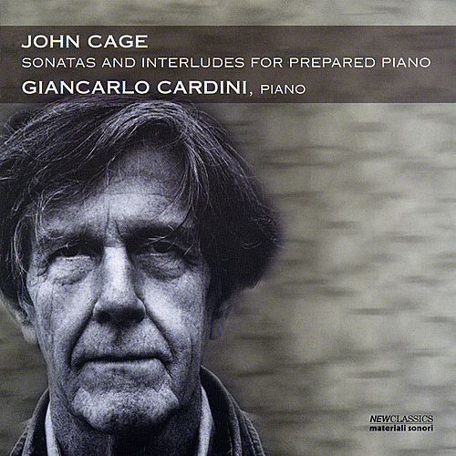 John Cage-Sonatas And Interludes For Prepared Piano by Giancarlo Cardini