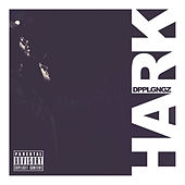 Hark by The Doppelgangaz