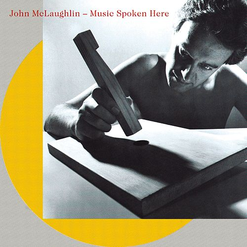 Music Spoken Here by John McLaughlin