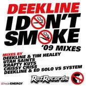 I Don't Smoke ('09 Mixes) by Deekline