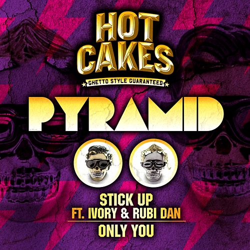 Stick Up (feat. Ivory & Rubi Dan) - Single by Pyramid