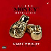 Floyd Money Mayweather by Dizzy Wright