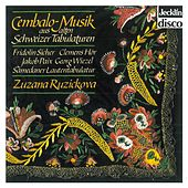 Cembalo, Musik aus alten Schweizer Tabulaturen by Zuzana Ruzickova