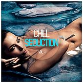 Chill Seduction Vol. 4 by Various Artists
