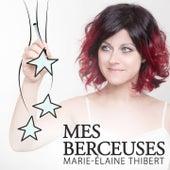 Mes berceuses von Marie-Élaine Thibert