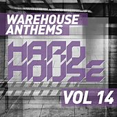 Warehouse Anthems: Hard House, Vol. 14 - EP by Various Artists