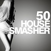 50 House Smasher by Various Artists