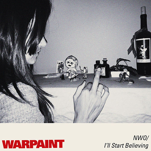 No Way Out / I'll Start Believing by Warpaint