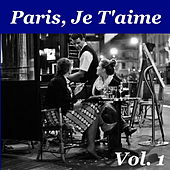 Paris, Je T'aime: French Coffee Shop Classics, Vol. 1 by Various Artists