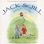 The Children's Favourites Collection - Jack and Jill and Many Others by Various Artists