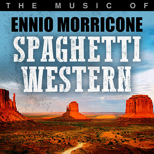 Spaghetti Western: The Music of Ennio Morricone von Hollywood Studio Orchestra