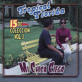 Mi Chica Ciega, Vol. 3 by Tropical Florida
