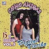 Como Amigas, Vol. 5 by Tropical Florida