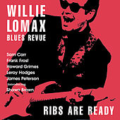 Ribs Are Ready by Willie Lomax Blues Revue