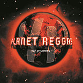 Planet Reggae: The Beginning by Various Artists
