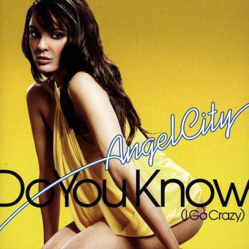 Do You Know (I Go Crazy) by Angel City