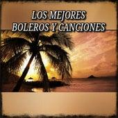 Los Mejores Boleros y Canciones by Various Artists