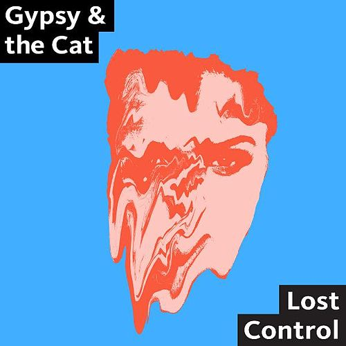 Lost Control by Gypsy & The Cat