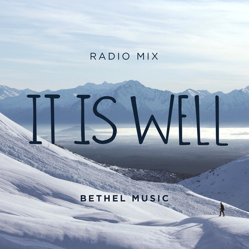 It Is Well (Radio Mix) by Bethel Music