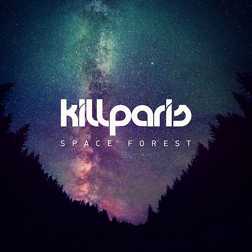 Space Forest by Kill Paris