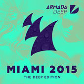 Armada Miami 2015 (The Deep Edition) by Various Artists