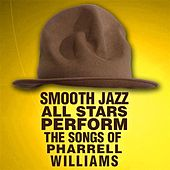 Smooth Jazz All Stars Perform the Songs of Pharrell Williams by Smooth Jazz Allstars
