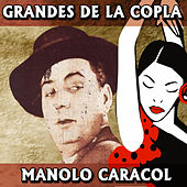Grandes de la Copla. Manolo Caracol by Manolo Caracol