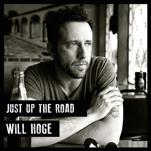 Just up the Road by Will Hoge