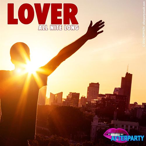 LOVER (all nite long) - REMIXED by AfterpartY