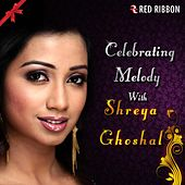 Celebrating Melody With Shreya Ghoshal by Shreya Ghoshal