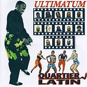 Ultimatum by Quartier Latin