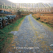 The Wide World Over: A 40 Year Celebration von The Chieftains
