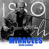 Miracles by Jason Alvarez