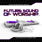 The Future Sound of Worship, Vol. 5 (Godsdjs Records Presents) by Various Artists