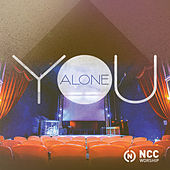 You Alone by NCC Worship