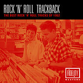 Rock 'N' Roll Trackback - The Best Rock 'N' Roll Tracks of 1962 von Various Artists