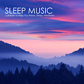 Sleep Music: Lullabies to Help You Relax, Sleep, Meditate and Heal with Relaxing Piano Music, Nature Sounds and Natural Noise by Sleep Music System