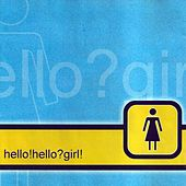 Hello! Hello? Girl! by Television's Greatest Hits