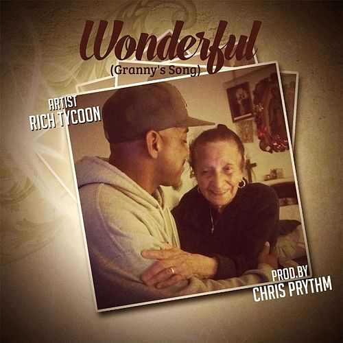 Wonderful (Granny's Song) by Rich Tycoon