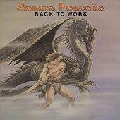 Back to Work by Sonora Ponceña