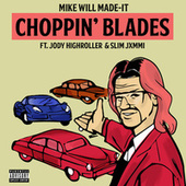 Choppin' Blades by Mike Will Made It