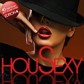 HouSexy - 40 Deep, Funky, Sexy House Tunes - Edition 4 by Various Artists