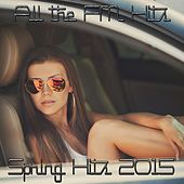 Spring Hits 2015 (All the FM Hits) by Various Artists