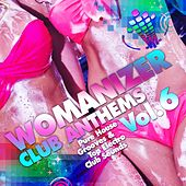 Womanizer Club Anthems, Vol. 6 (Pure House Grooves & Top Electro Club Sounds) by Various Artists