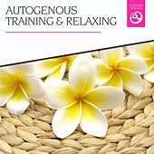 Autogenous Training & Relaxing by Various Artists
